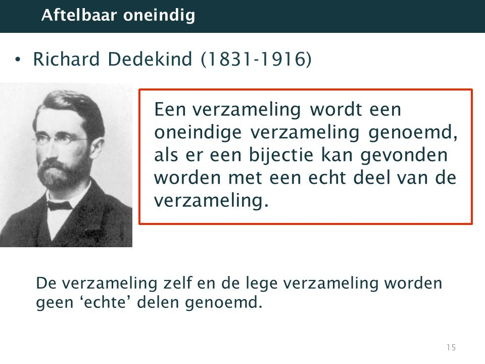 Aftelbaar oneindig Richard Dedekind (1831-1916)