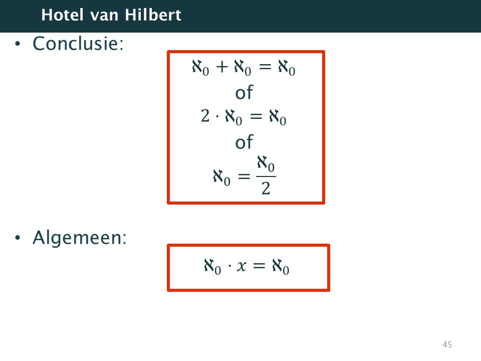 Conclusie: ℵ 0 + ℵ 0 = ℵ 0 of 2⋅ ℵ 0 = ℵ 0 ℵ 0 = ℵ 0 2 Algemeen: