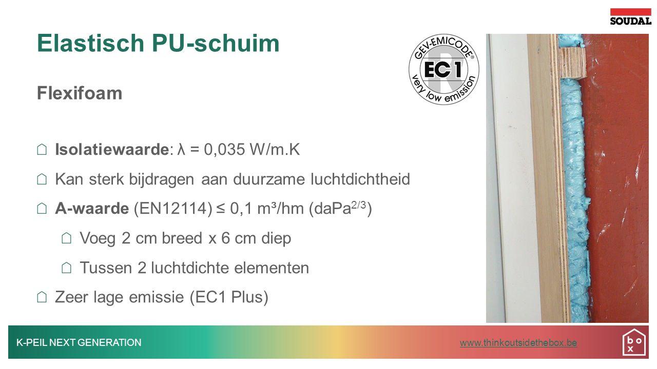Elastisch PU-schuim Flexifoam Isolatiewaarde: λ = 0,035 W/m.K