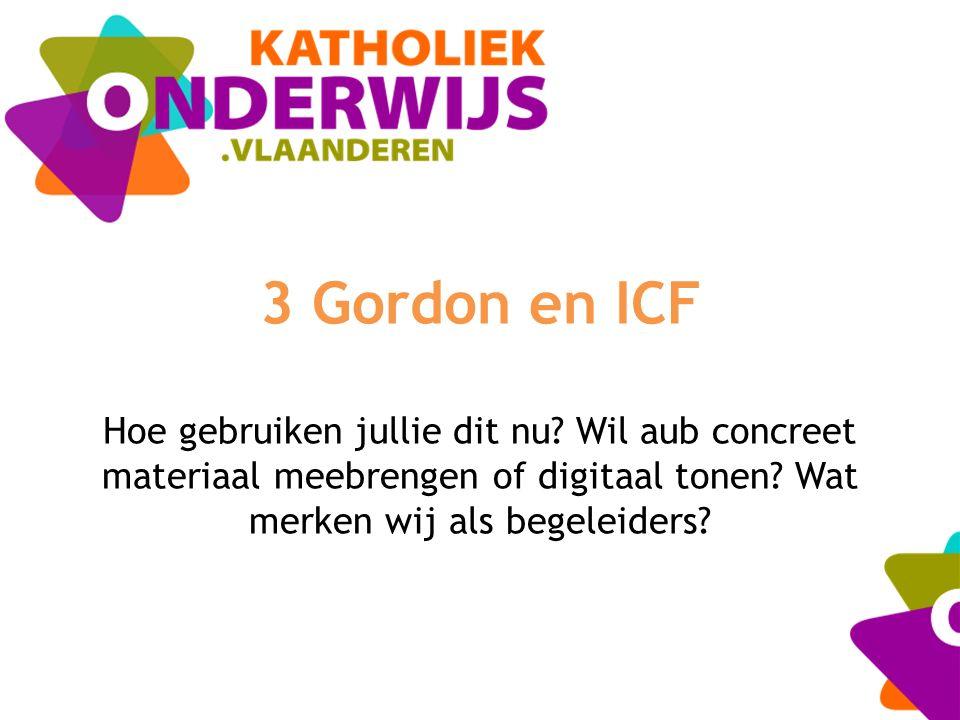 3 Gordon en ICF Hoe gebruiken jullie dit nu