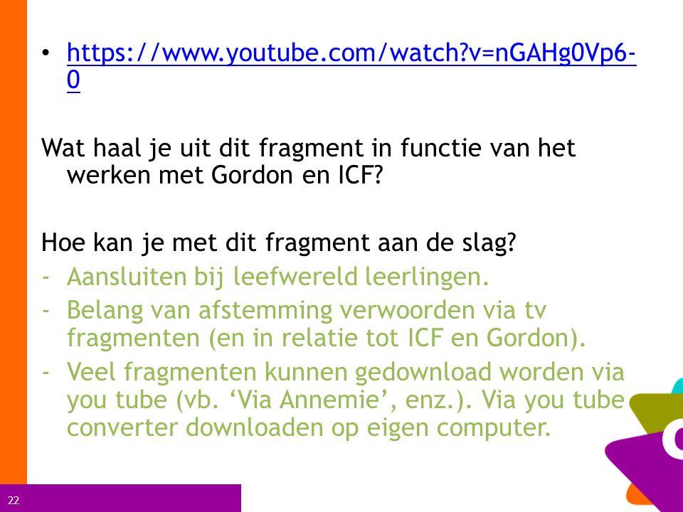 https://www.youtube.com/watch v=nGAHg0Vp6-0 Wat haal je uit dit fragment in functie van het werken met Gordon en ICF