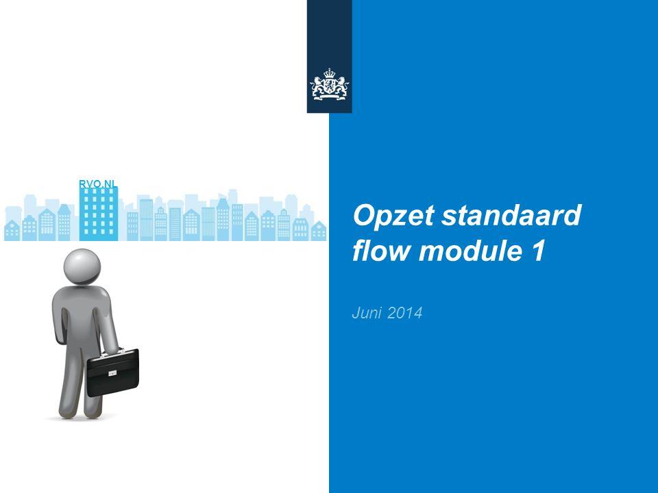 Opzet standaard flow module 1 Juni 2014