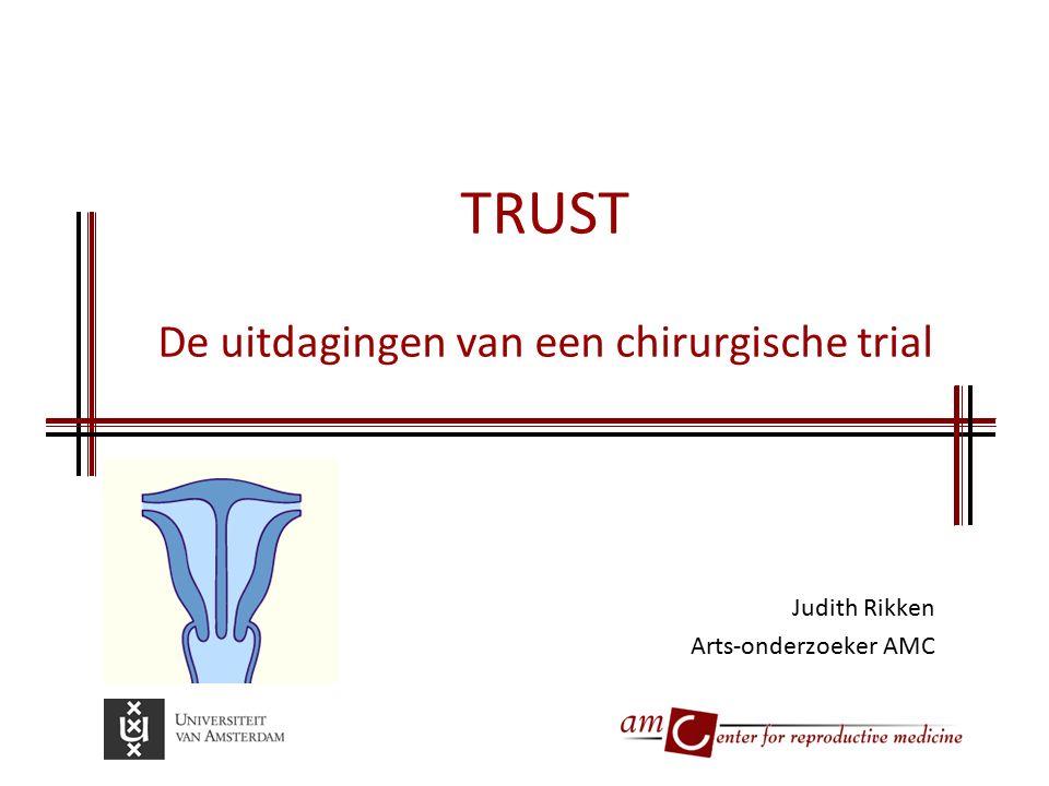 TRUST De uitdagingen van een chirurgische trial