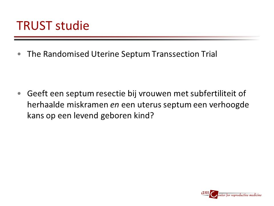 TRUST studie The Randomised Uterine Septum Transsection Trial