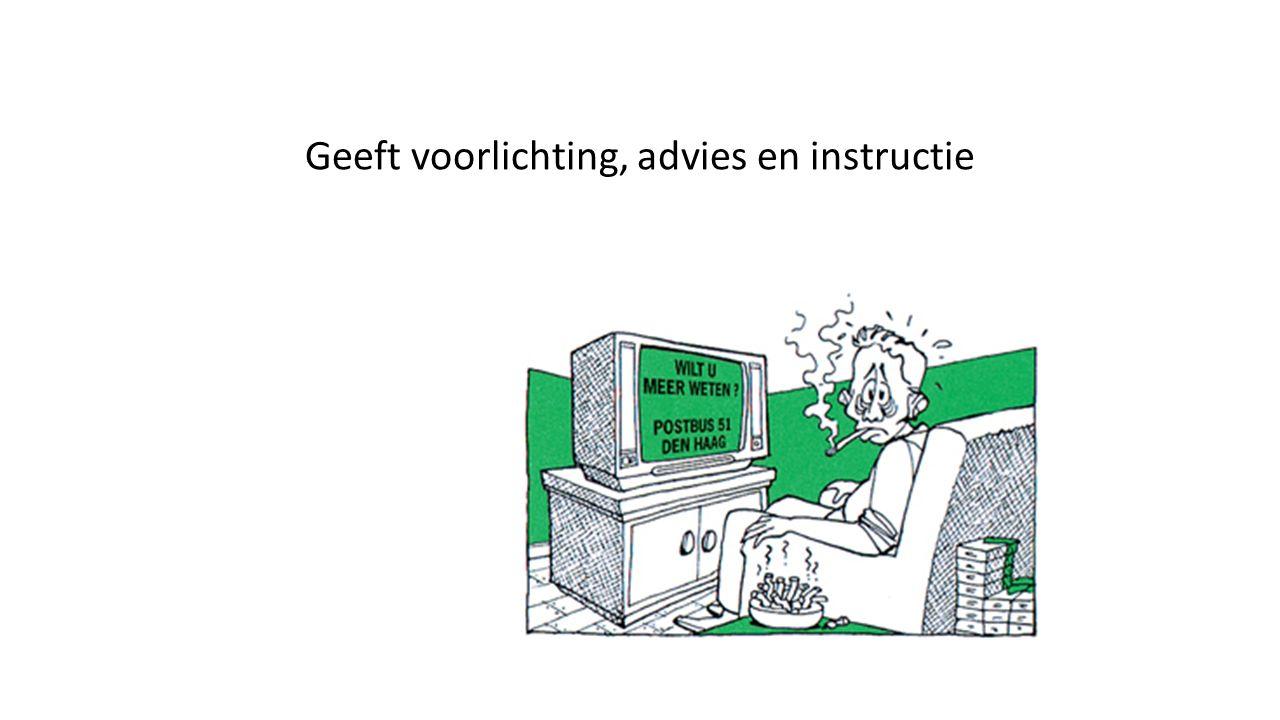 Geeft voorlichting, advies en instructie
