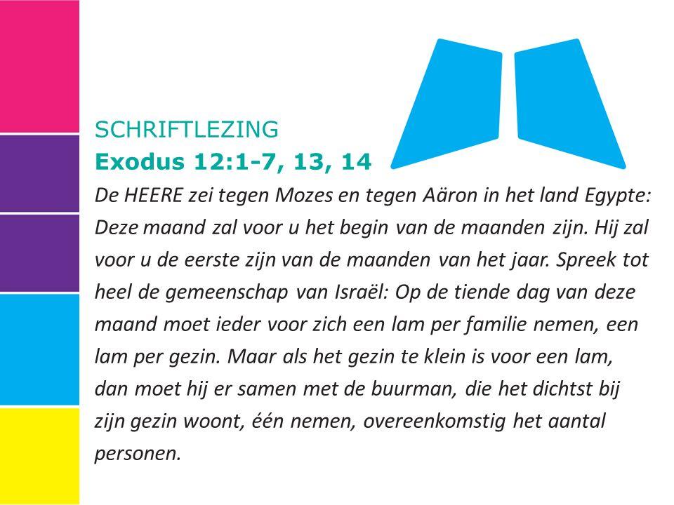 SCHRIFTLEZING Exodus 12:1-7, 13, 14.