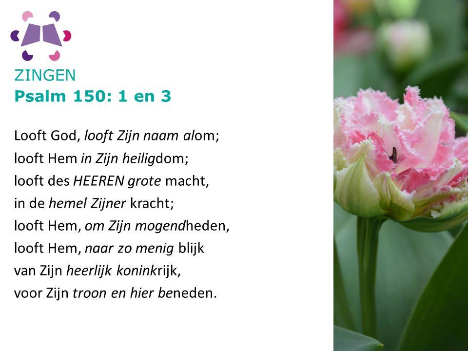 ZINGEN Psalm 150: 1 en 3.