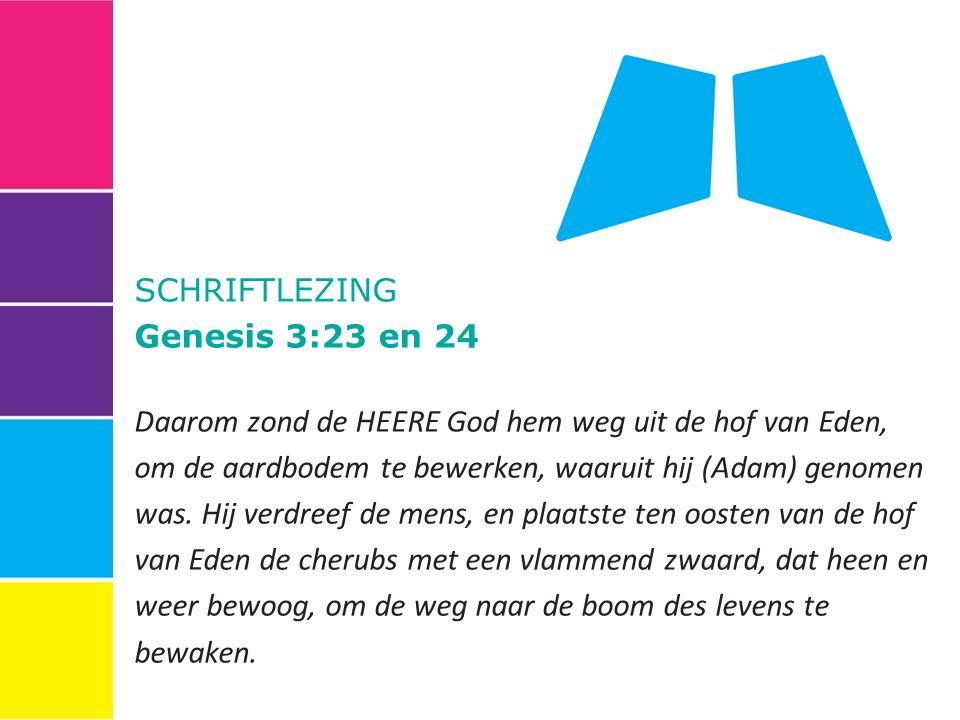 SCHRIFTLEZING Genesis 3:23 en 24.