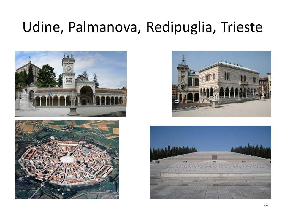 Udine, Palmanova, Redipuglia, Trieste
