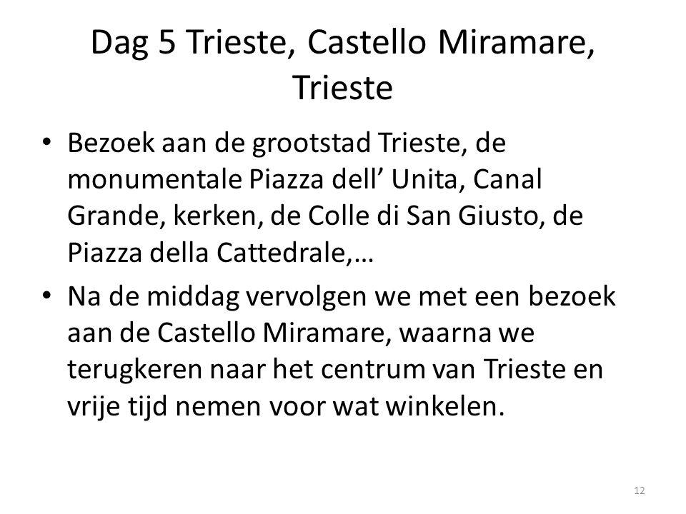 Dag 5 Trieste, Castello Miramare, Trieste