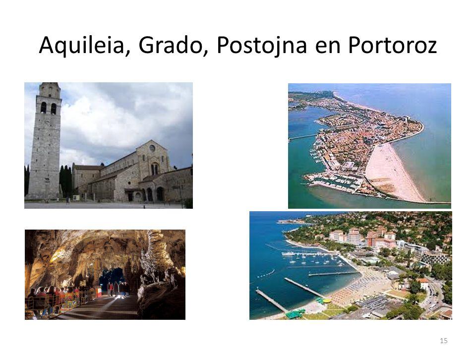 Aquileia, Grado, Postojna en Portoroz