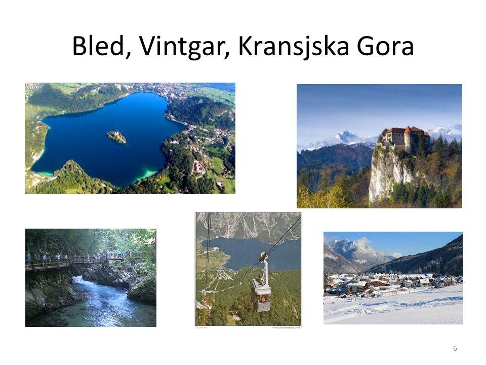 Bled, Vintgar, Kransjska Gora