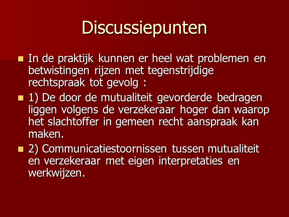 Discussiepunten In de praktijk kunnen er heel wat problemen en betwistingen rijzen met tegenstrijdige rechtspraak tot gevolg :