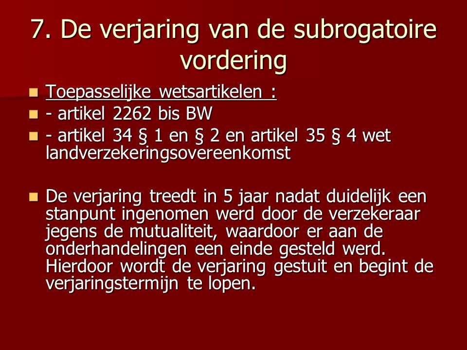 7. De verjaring van de subrogatoire vordering