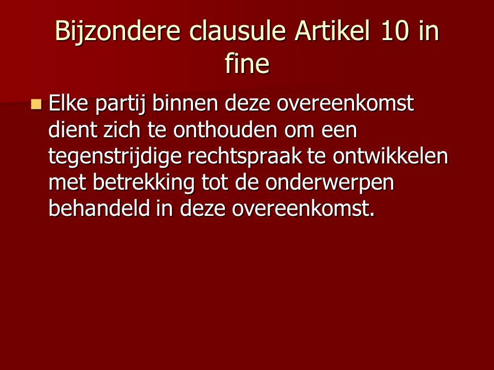 Bijzondere clausule Artikel 10 in fine