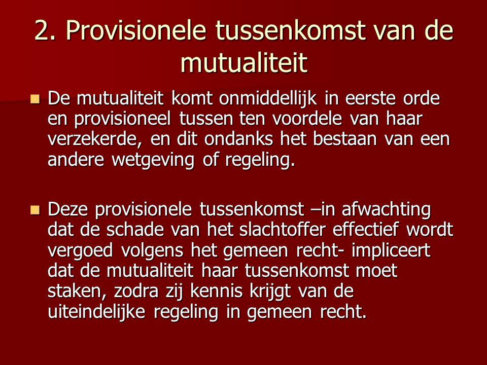 2. Provisionele tussenkomst van de mutualiteit