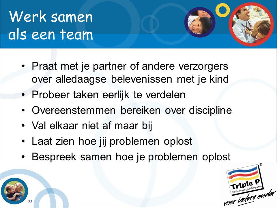 Werk samen als een team Praat met je partner of andere verzorgers over alledaagse belevenissen met je kind.