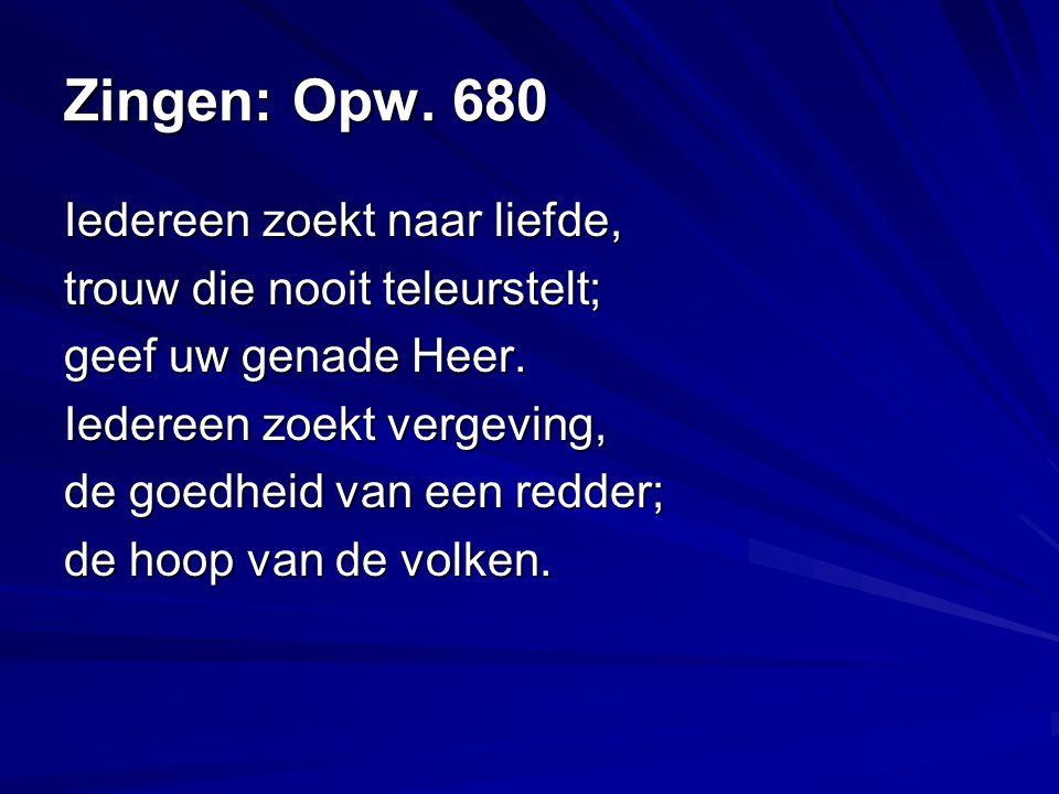 Zingen: Opw. 680 Iedereen zoekt naar liefde,