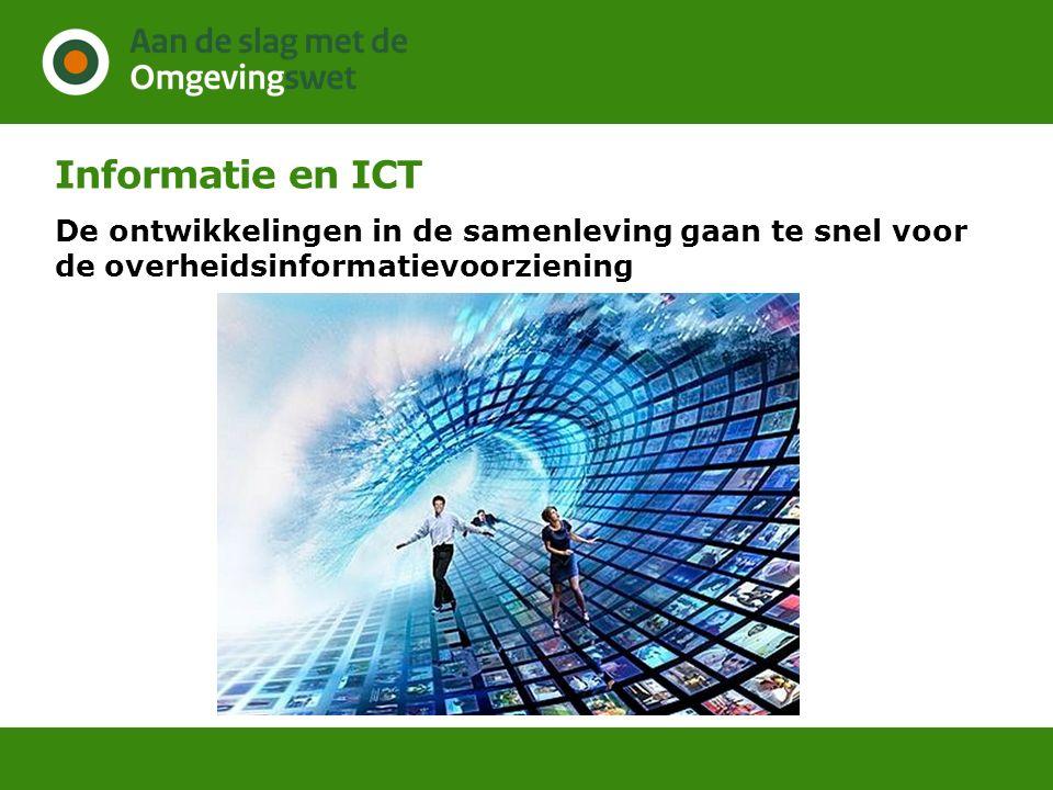 Informatie en ICT De ontwikkelingen in de samenleving gaan te snel voor de overheidsinformatievoorziening.