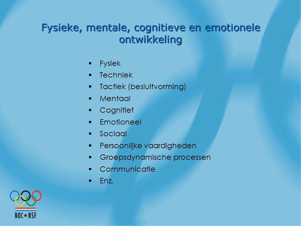 Fysieke, mentale, cognitieve en emotionele ontwikkeling