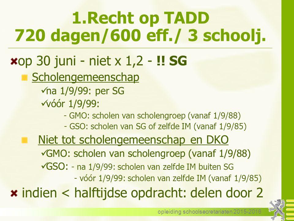 1.Recht op TADD 720 dagen/600 eff./ 3 schoolj.