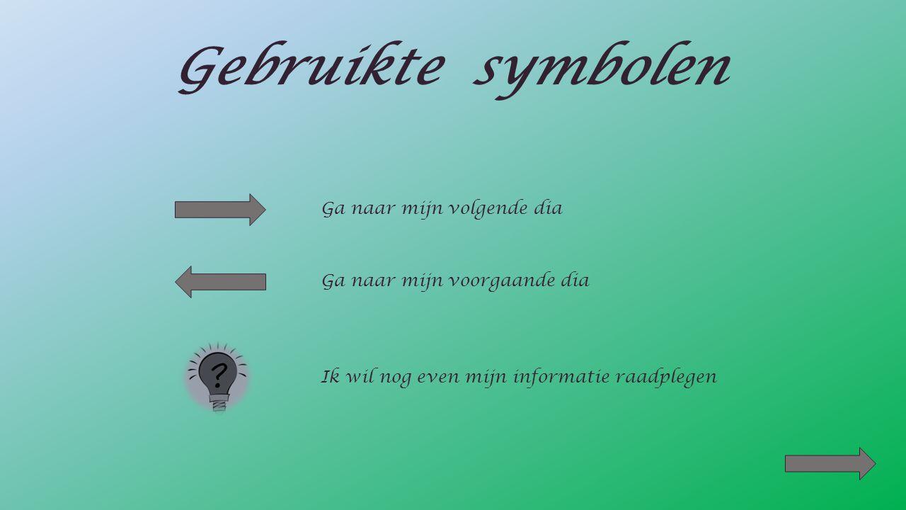 Gebruikte symbolen Ga naar mijn volgende dia