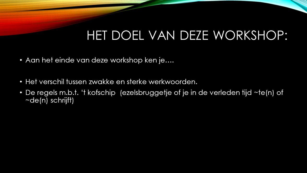 Het doel van deze workshop: