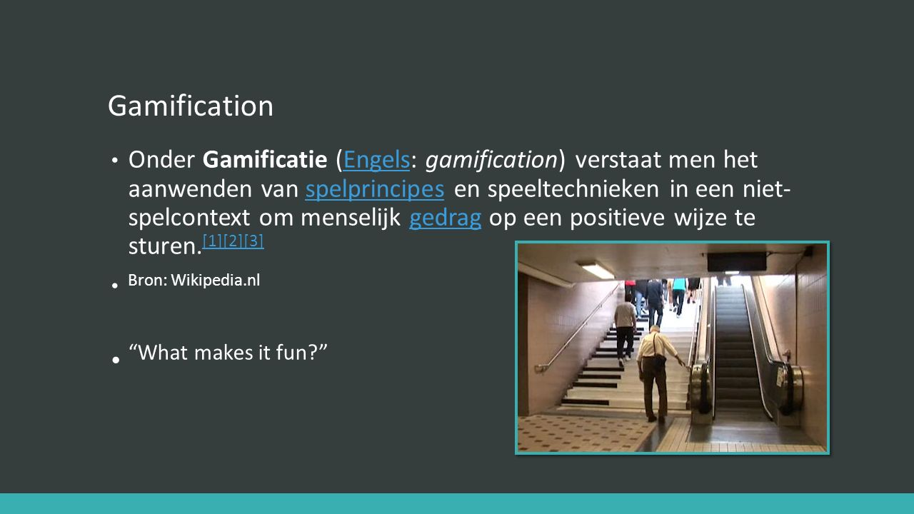 What makes it fun Gamification