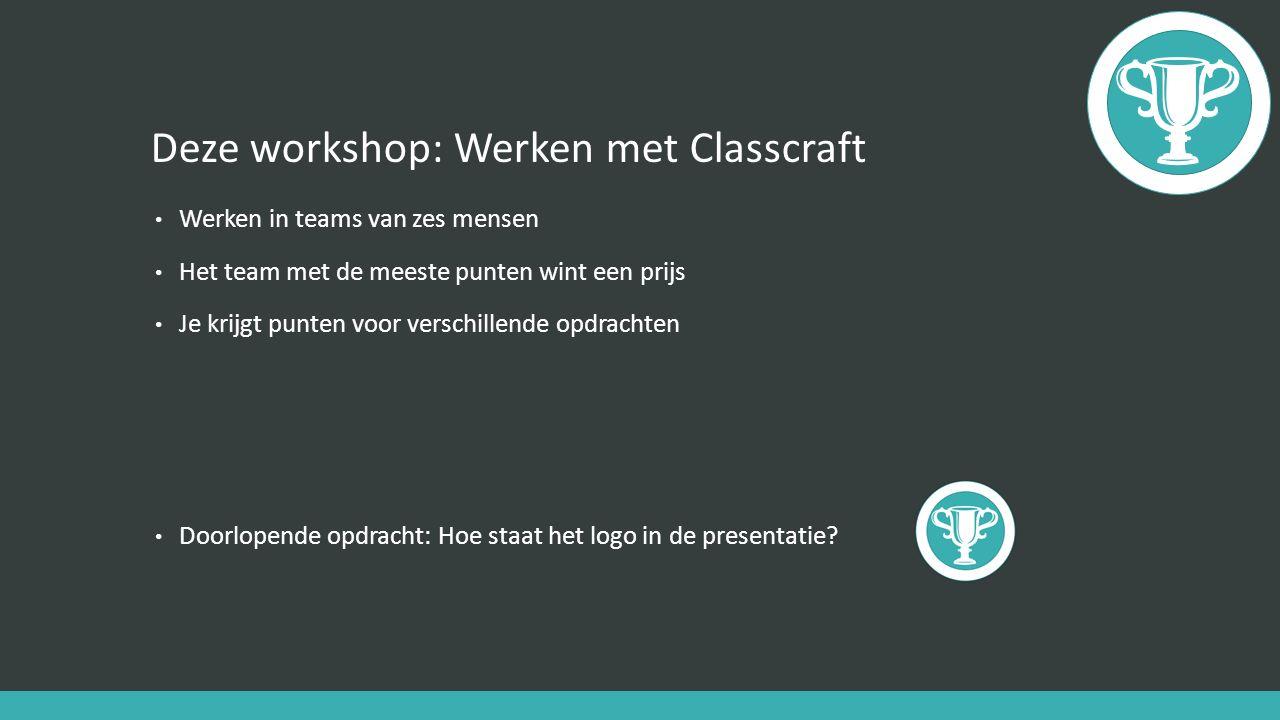 Deze workshop: Werken met Classcraft