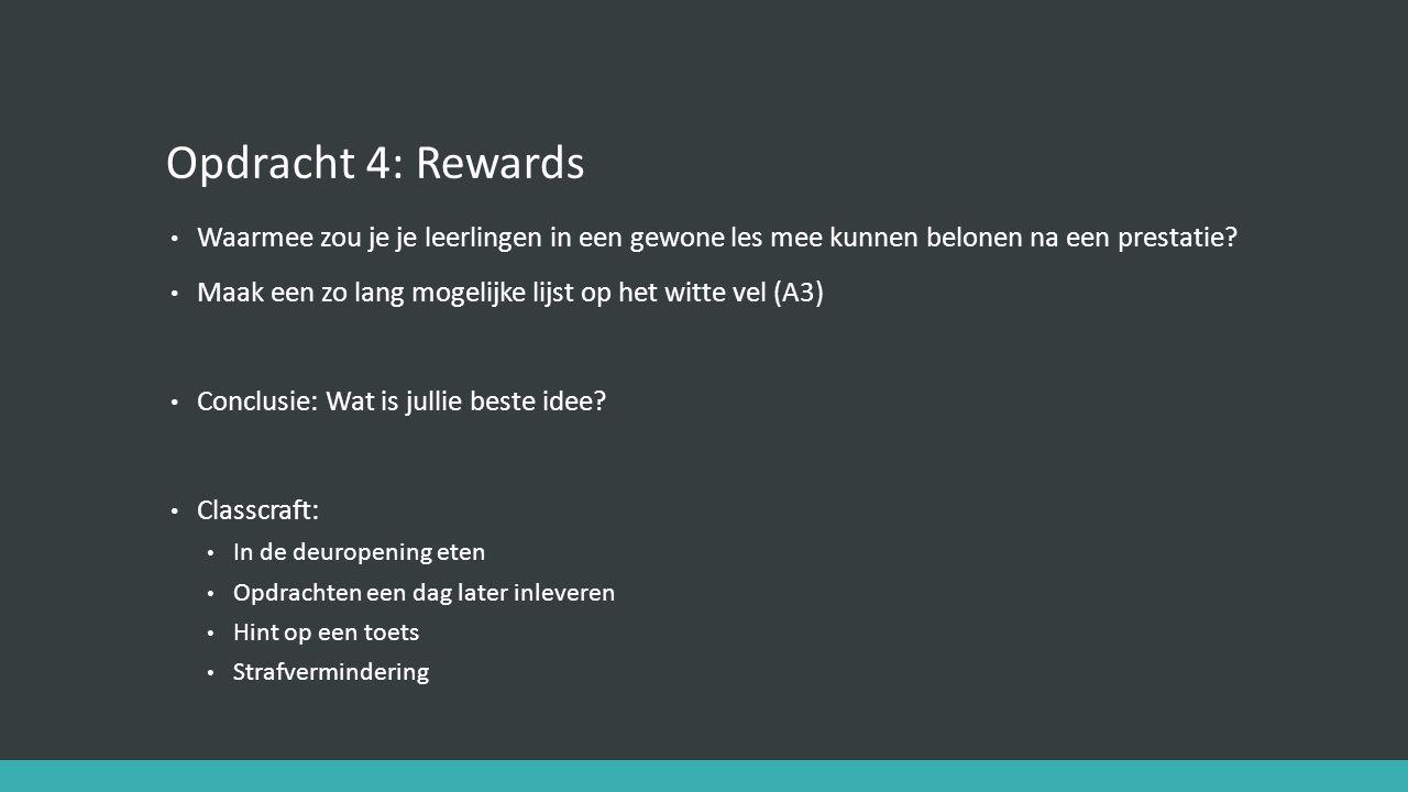 Opdracht 4: Rewards Waarmee zou je je leerlingen in een gewone les mee kunnen belonen na een prestatie