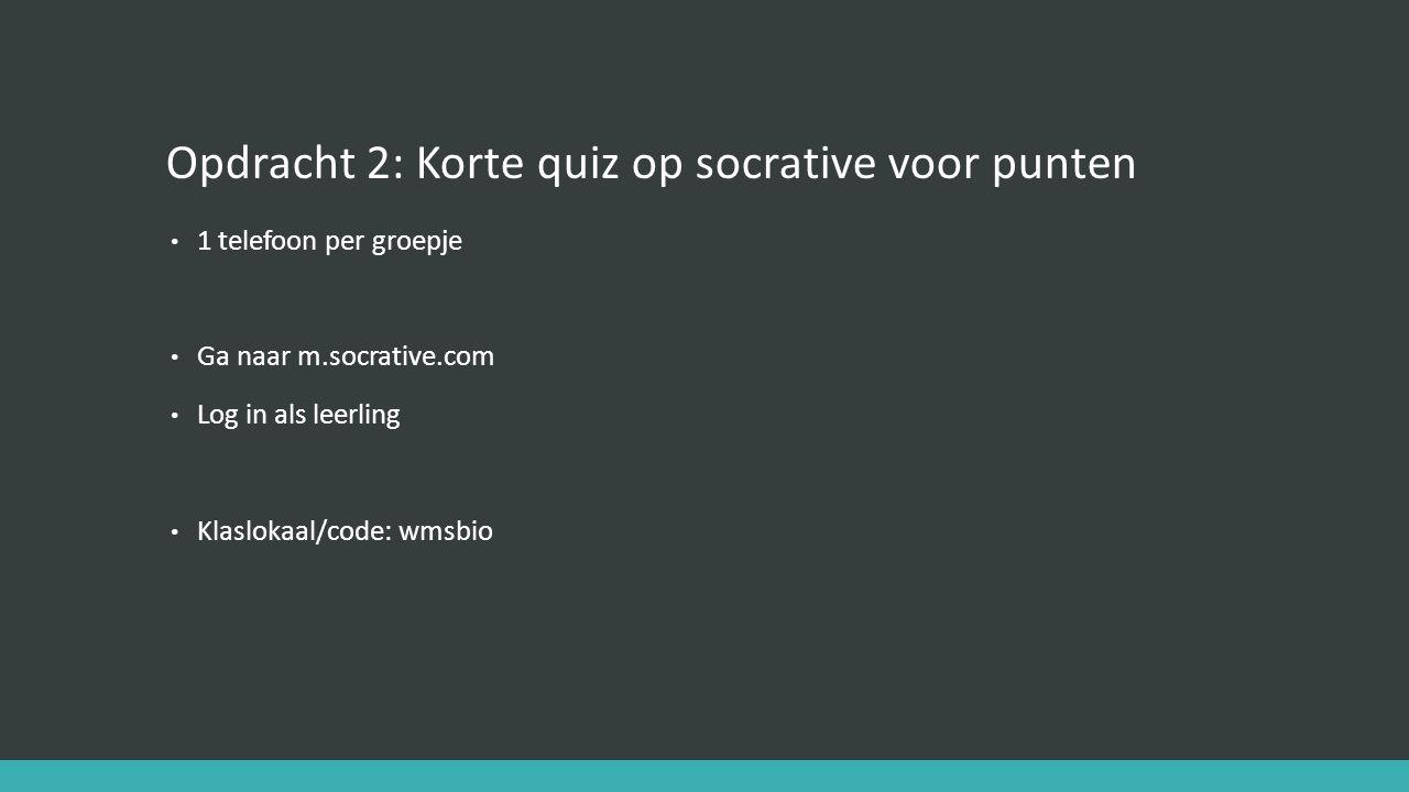 Opdracht 2: Korte quiz op socrative voor punten