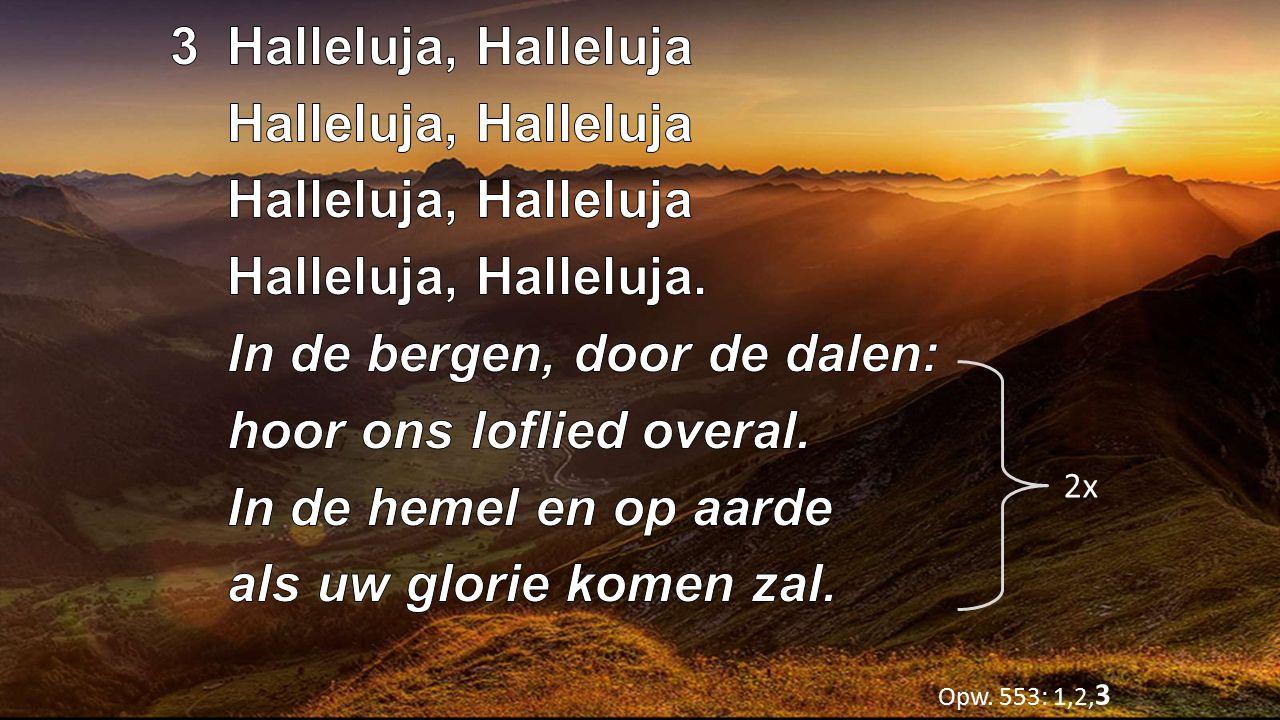 3 Halleluja, Halleluja Halleluja, Halleluja Halleluja, Halleluja