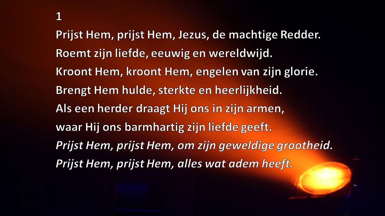 1 Prijst Hem, prijst Hem, Jezus, de machtige Redder