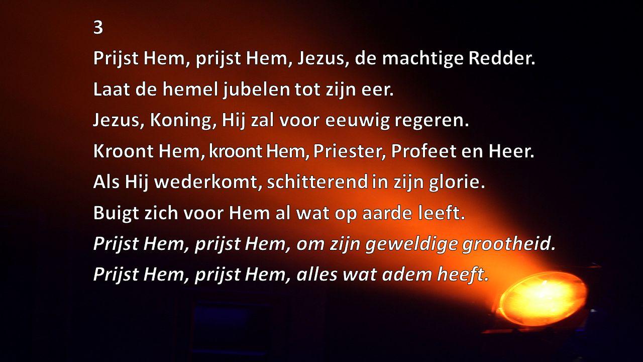 3 Prijst Hem, prijst Hem, Jezus, de machtige Redder