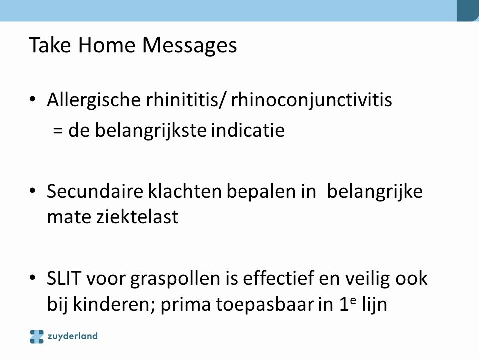 Take Home Messages Allergische rhinititis/ rhinoconjunctivitis
