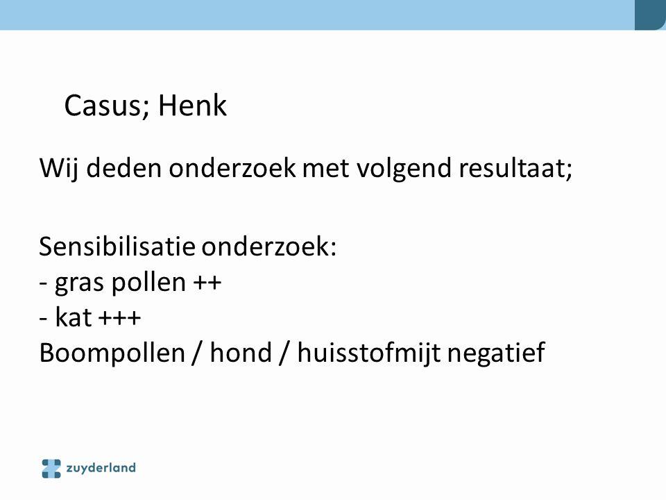Casus; Henk Wij deden onderzoek met volgend resultaat;