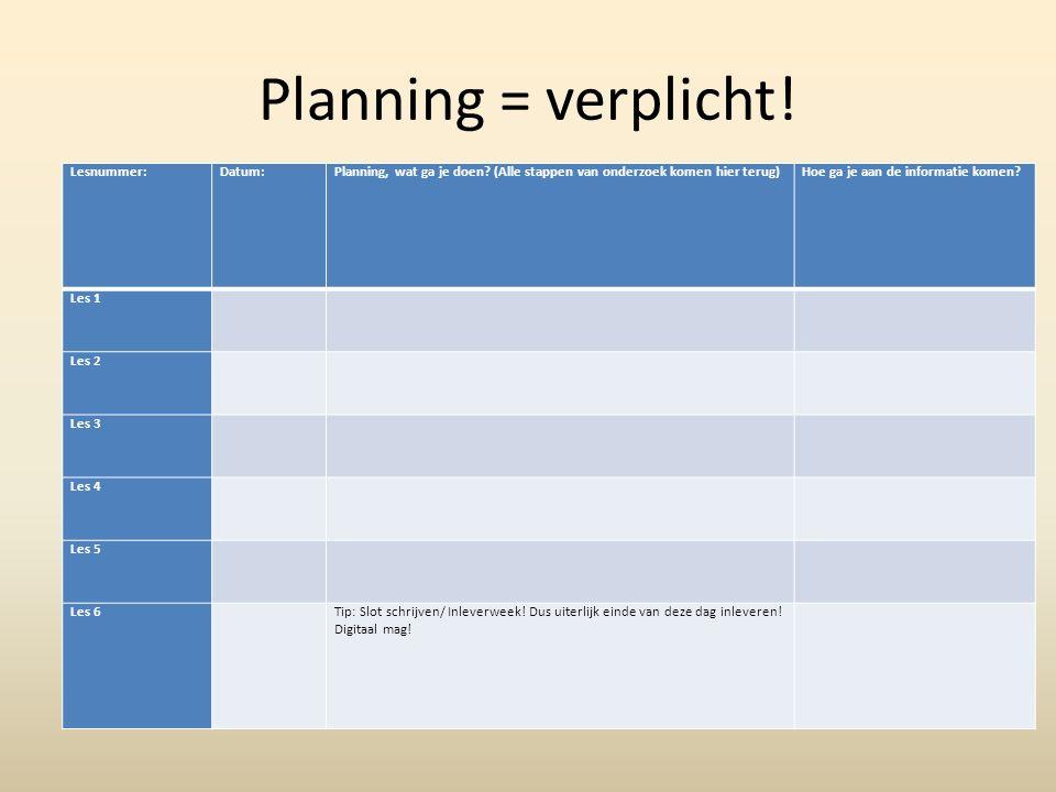 Planning = verplicht! Lesnummer: Datum: