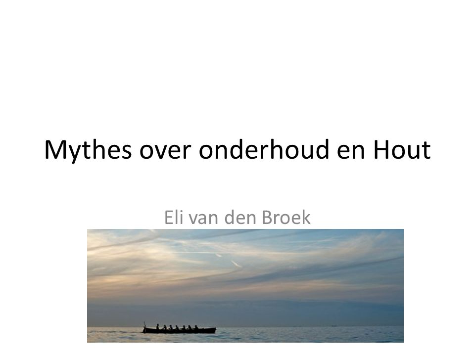 Mythes over onderhoud en Hout