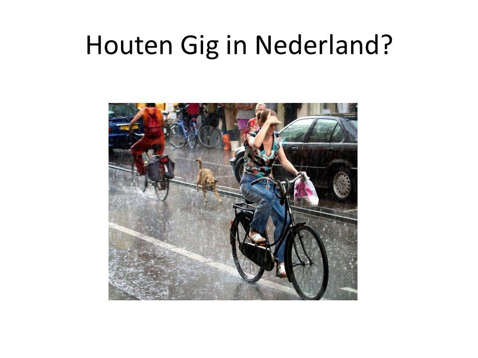Houten Gig in Nederland