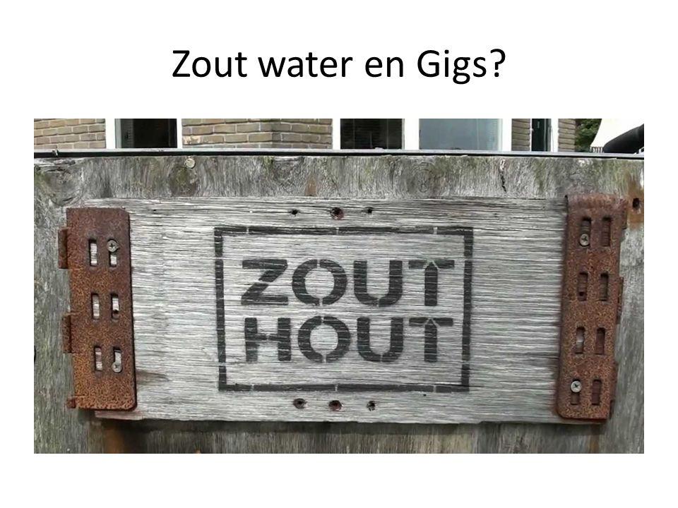 Zout water en Gigs