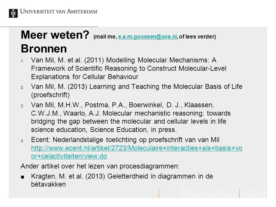 Meer weten (mail me, e.a.m.goossen@uva.nl, of lees verder) Bronnen