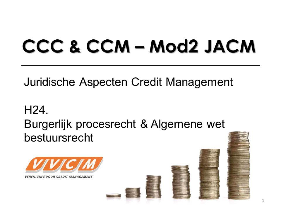 CCC & CCM – Mod2 JACM Juridische Aspecten Credit Management H24.
