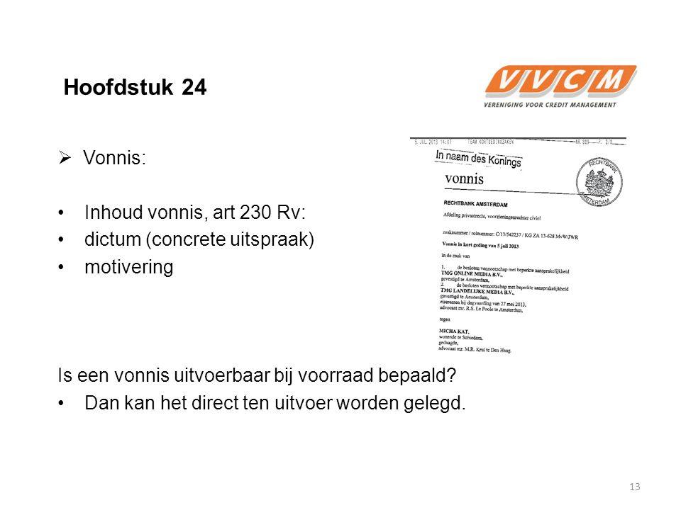 Hoofdstuk 24 Vonnis: Inhoud vonnis, art 230 Rv: