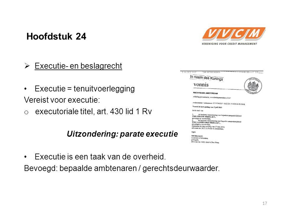 Hoofdstuk 24 Executie- en beslagrecht Executie = tenuitvoerlegging