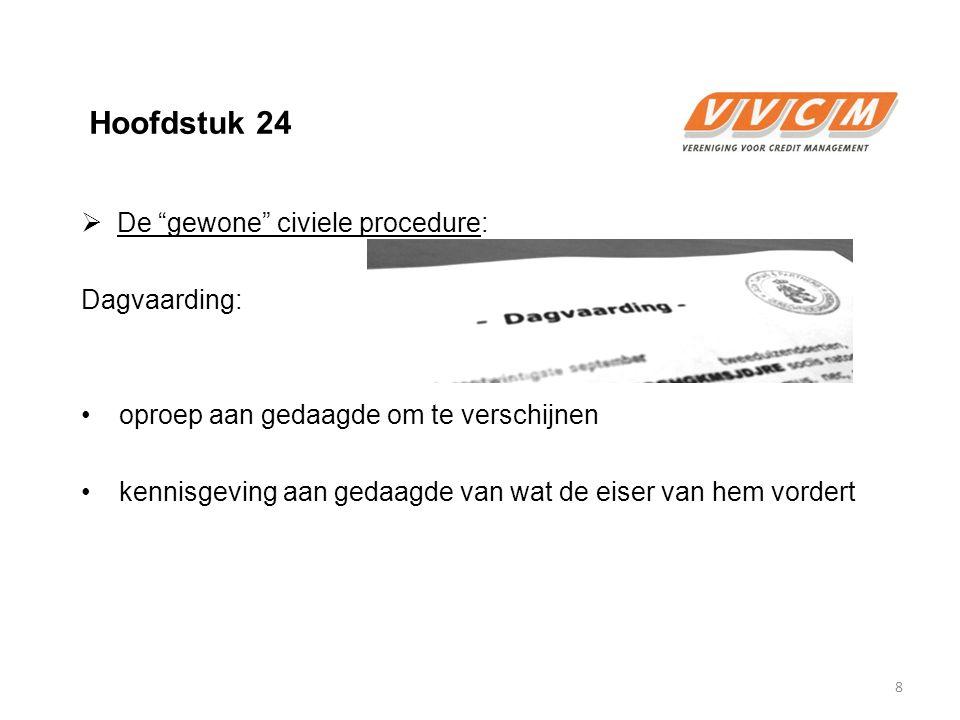 Hoofdstuk 24 De gewone civiele procedure: Dagvaarding: