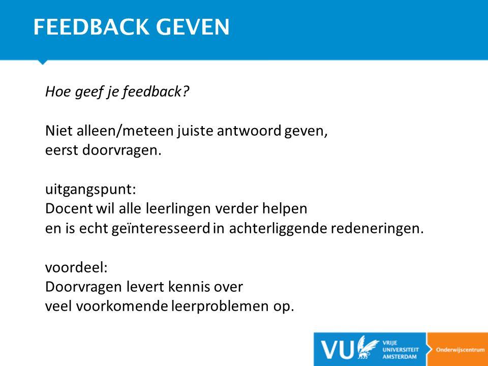 FEEDBACK GEVEN Hoe geef je feedback