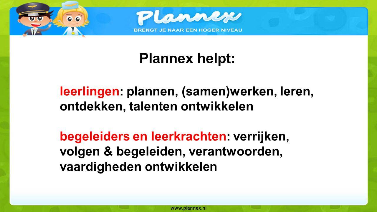 Plannex helpt: leerlingen: plannen, (samen)werken, leren, ontdekken, talenten ontwikkelen.