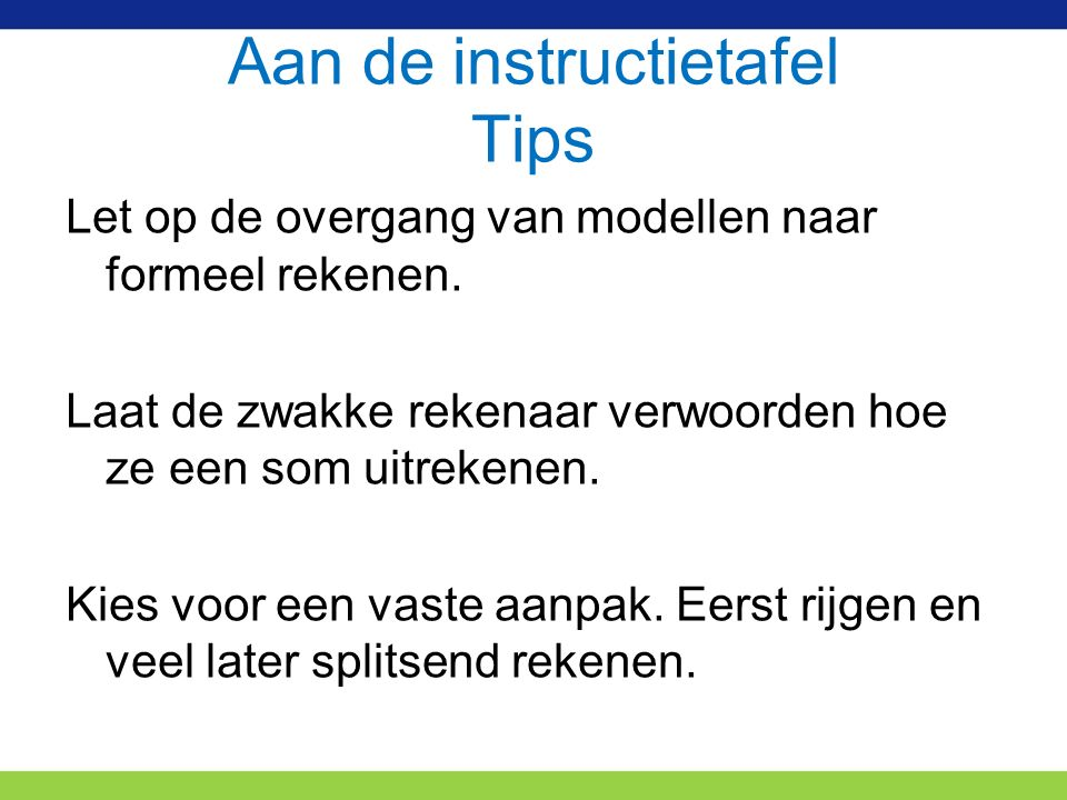 Aan de instructietafel Tips