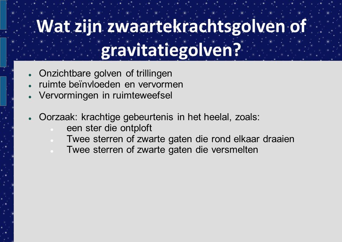 Wat zijn zwaartekrachtsgolven of gravitatiegolven