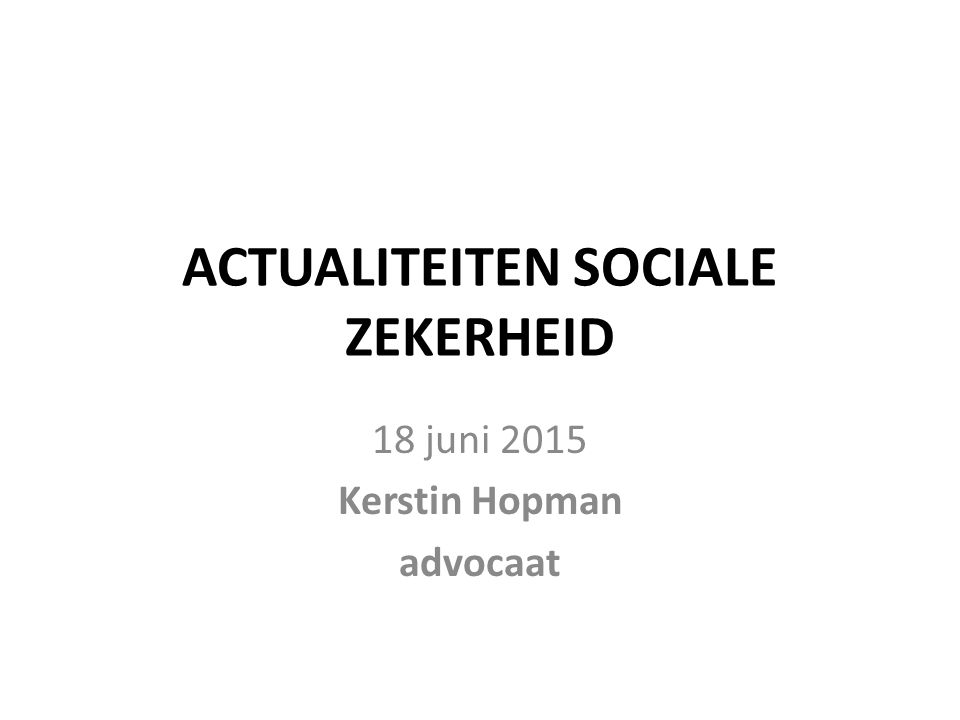 ACTUALITEITEN SOCIALE ZEKERHEID